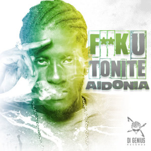 Listen to Fuck U Tonite song with lyrics from Aidonia