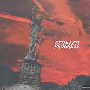 Album Progress from Struggle Mike