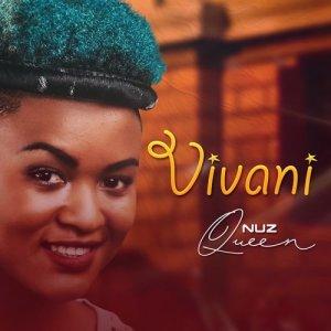 Listen to Vivani song with lyrics from Nuz Queen