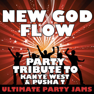 Ultimate Party Jams的專輯New God Flow (Party Tribute to Kanye West & Pusha T) - Single