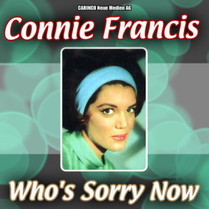 Connie Francis的專輯Who's Sorry Now by Connie Francis