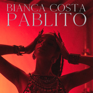 Listen to Pablito song with lyrics from Bianca Costa