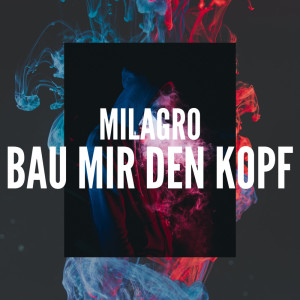 Album Bau mir den Kopf from Milagro