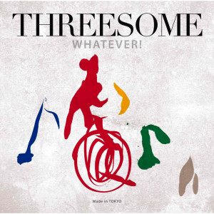 Album Whatever! from THREESOME (Marlene, Jiro Yoshida, Makoto Kuriya)