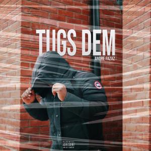 Album Tugs Dem (Explicit) from Andre Fazaz
