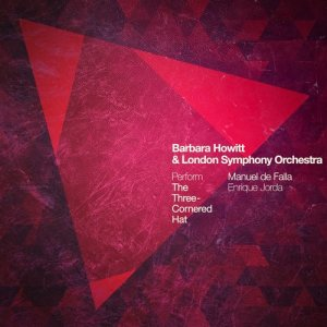 Album Barbara Howitt & London Symphony Orchestra Perform the Three-Cornered Hat from Enrique Jorda