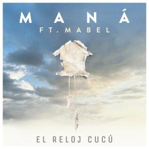 Album El Reloj Cucú (feat. Mabel) from Mana