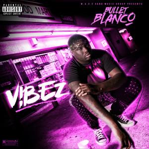 Album V!Bez (Explicit) from Bullet Blanco