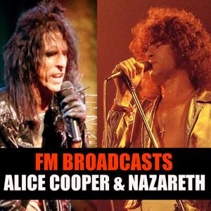 Alice Cooper的專輯FM Broadcasts Alice Cooper & Nazareth