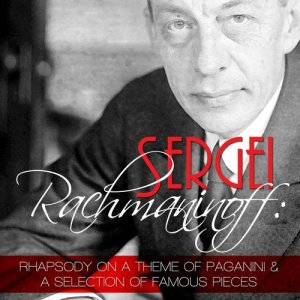Album Sergei Rachmaninoff: Rhapsody on a Theme of Paganini and a Selection of Famous Pieces from Cyril Baranov