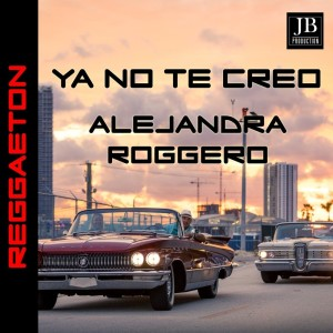 Listen to Ya No Te Creo song with lyrics from Alejandra Roggero