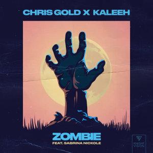 收聽Chris Gold的Zombie (feat. Sabrina Nickole)歌詞歌曲