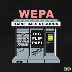 Album Wepa! (feat. Junito) (Explicit) from Big Flip Papi