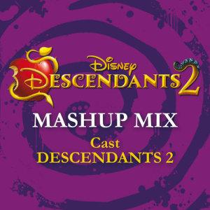 Album Descendants 2 - Mashup Mix from Cast - Descendants 2