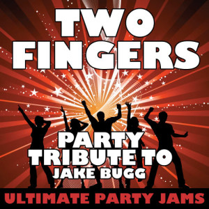 Ultimate Party Jams的專輯Two Fingers (Party Tribute to Jake Bugg)