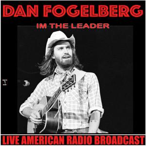 Album I'm The Leader (Live) from Dan Fogelberg