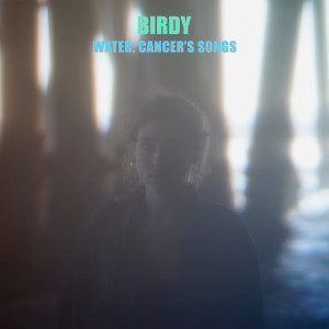 Birdy的專輯Water: Cancer's Songs