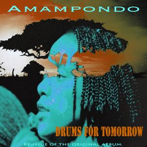 Album Drums for Tomorrow (Re-Issue) from Amampondo