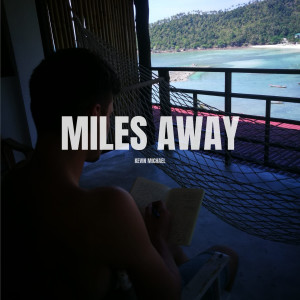 Album Miles Away from Kevin Michael