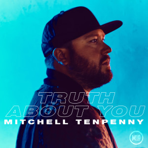 Truth About You dari Mitchell Tenpenny
