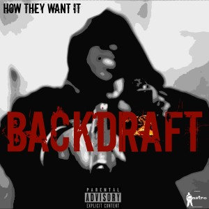 Album How They Want It - Single from Backdraft