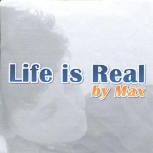 Album Life Is Real - Single from Max