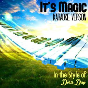 Karaoke - Ameritz的專輯It's Magic (In the Style of Doris Day) [Karaoke Version] - Single