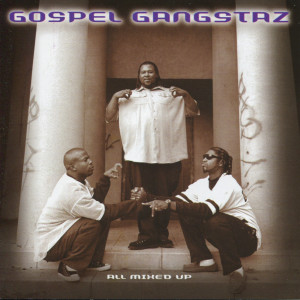Album All Mixed Up from Gospel Gangstaz