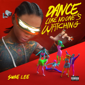 Listen to Dance Like No One's Watching song with lyrics from Swae Lee