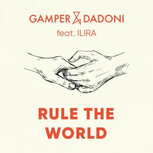 Album Rule The World (feat. ILIRA) from Gamper & Dadoni