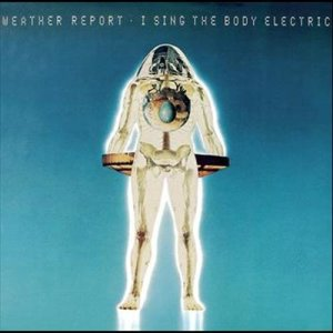 """Album Weather Report """"I sing the body electric"""" from WeatherReport"""
