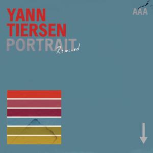 Yann Tiersen的專輯Portrait Remixed