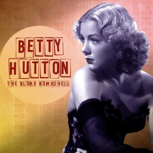 Album The Blond Bombshell (Remastered) from Betty Hutton