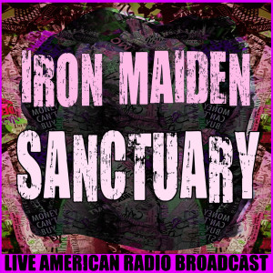 Listen to Sanctuary (Live) song with lyrics from Iron Maiden