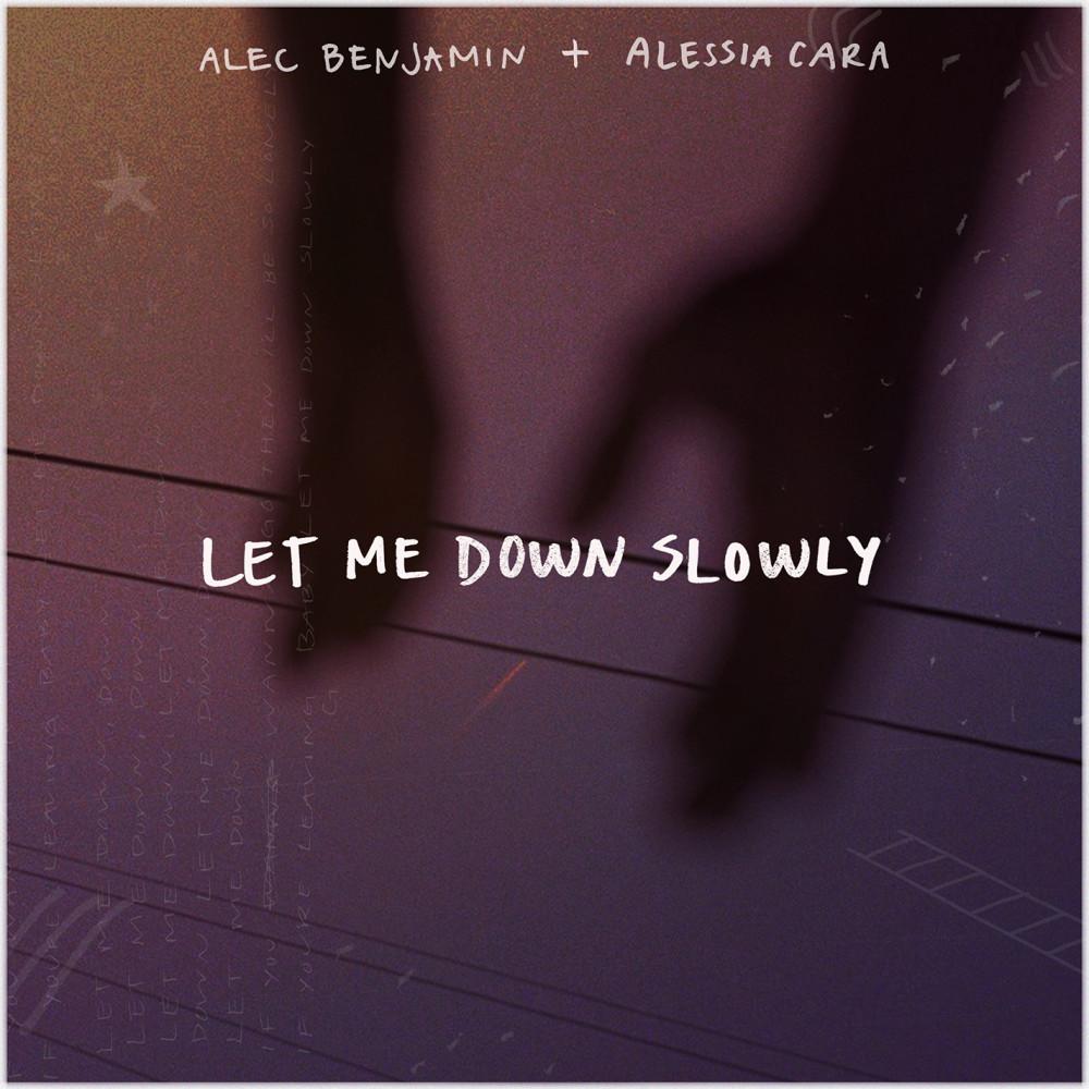 Let Me Down Slowly (feat. Alessia Cara) 2019 Alec Benjamin; Alessia Cara