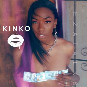 Album Kinko (Explicit) from TeZATalks