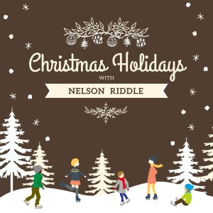 Christmas Holidays with Nelson Riddle