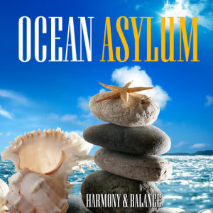 Harmony & Balance的專輯Ocean Asylum