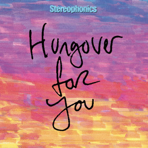 Stereophonics的專輯Hungover For You (2020 Alternate Mix)