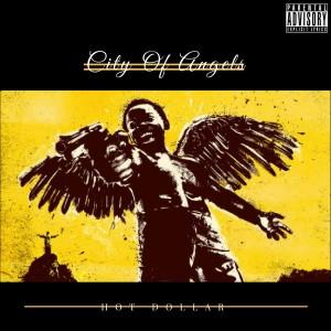 Hot Dollar的專輯City of Angels (Explicit)