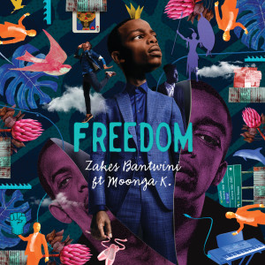 Listen to Freedom song with lyrics from Zakes Bantwini