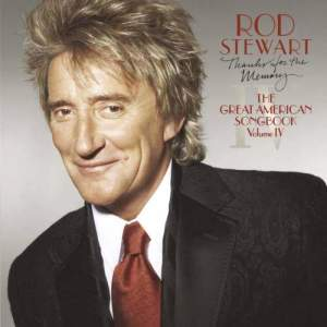 Rod Stewart的專輯Thanks For The Memory... The Great American Songbook Vol. IV