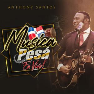 Album Musica Pesá (En Vivo) from Anthony Santos