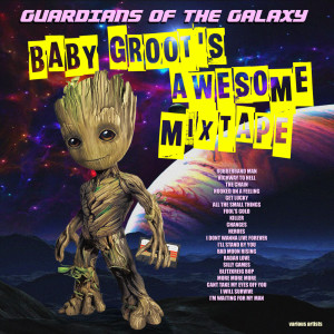 Album Guardians Of The Galaxy - Baby Groot's Awesome Mixtape from Various Artists