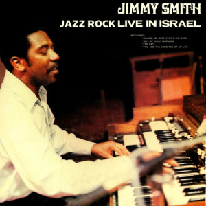 Jimmy Smith的專輯Jazz Rock - Live In Israel