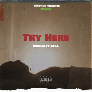 Album Try Here (Explicit) from Naqqa
