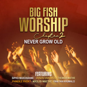Album Big Fish Worship Chapter Two from Sipho Makhabane