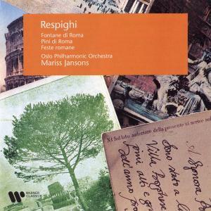 Mariss Jansons的專輯Respighi: Pini di Roma, Fontane di Roma & Feste romane