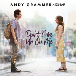 Andy Grammer的專輯Don't Give Up On Me