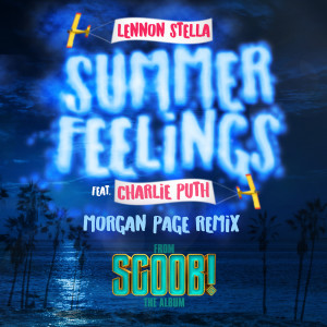 Lennon Stella的專輯Summer Feelings (feat. Charlie Puth) [Morgan Page Remix]